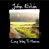 Long Way To Heaven - John Edwin