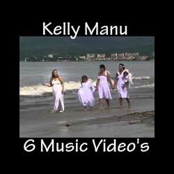 6 Music Videos - Kelly Manu