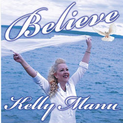 Believe - Kelly Manu