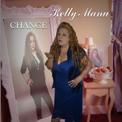 Change - Kelly Manu