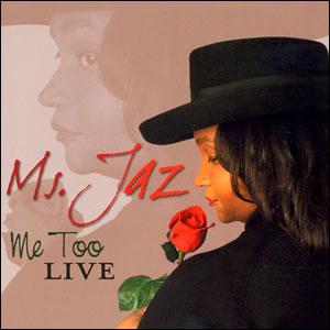 Me Too Live CD - Ms. Jaz