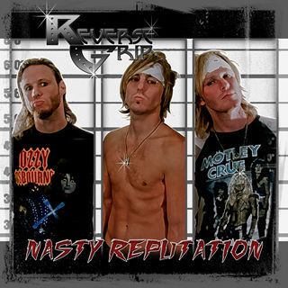NASTY REPUTATION - Reverse Grip