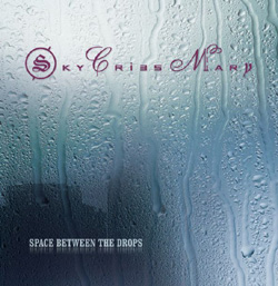 Space Between The Drops CD - Sky Cries Mary