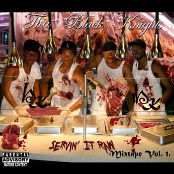 MIXTAPE: Tha Black Knights - Servin' It Raw Mixtape Vol. 1 (表)