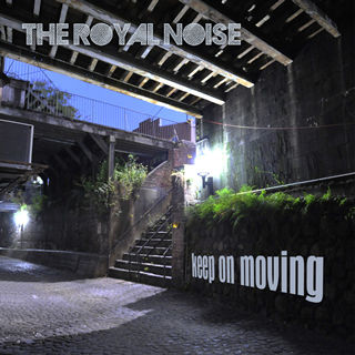 Keep On Moving - The Royal Noise