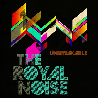 Unbreakable - The Royal Noise
